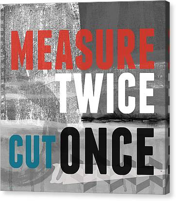 Measure Twice- Art By Linda Woods Canvas Print by Linda Woods