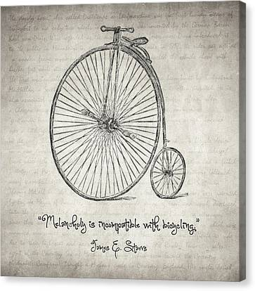 Melancholy Is Incompatible With Bicycling Canvas Print