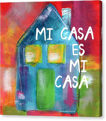 Mi Casa Es Mi Casa- Art By Linda Woods Canvas Print by Linda Woods