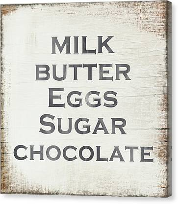 Milk Butter Eggs Chocolate Sign- Art By Linda Woods Canvas Print by Linda Woods
