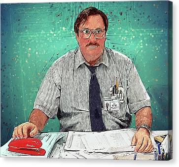 Slaves Canvas Print - Milton - Office Space by Taylan Apukovska