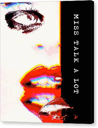 Miss Talk A Lot Canvas Print