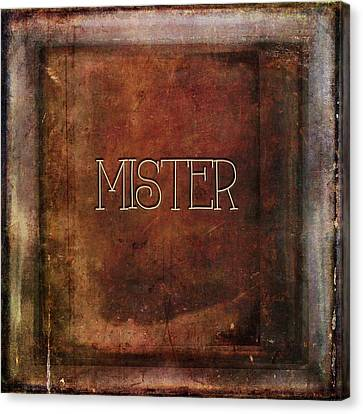 Canvas Print featuring the digital art Mister by Bonnie Bruno