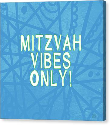 Mitzvah Vibes Only Blue Print- Art By Linda Woods Canvas Print by Linda Woods