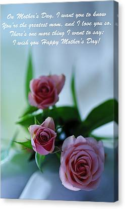 Canvas Print featuring the photograph Mother's Day Card 1 by Michael Cummings