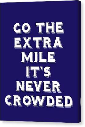 Canvas Print - Motivational - Go The Extra Mile It's Never Crowded A by Adam Asar