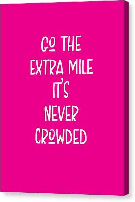 Canvas Print - Motivational - Go The Extra Mile It's Never Crowded C by Adam Asar