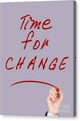 Motivational - Time For Change  Canvas Print by Celestial Images
