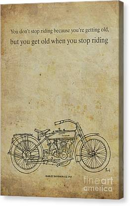 Motorcycle Quote. You Don't Stop Riding Because... Canvas Print by Pablo Franchi