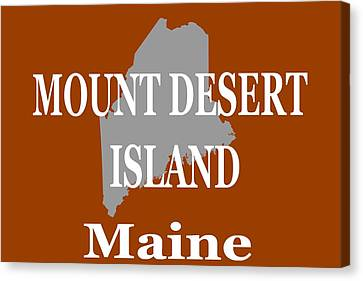 Canvas Print featuring the photograph Mount Desert Island Maine State City And Town Pride  by Keith Webber Jr