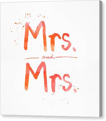 Equality Canvas Print - Mrs And Mrs by Linda Woods