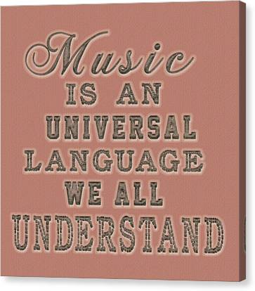 Canvas Print featuring the painting Music Is An Universal Language Typography by Georgeta Blanaru