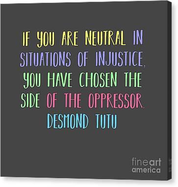 Neutrality By Desmond Tutu Canvas Print by Liesl Marelli