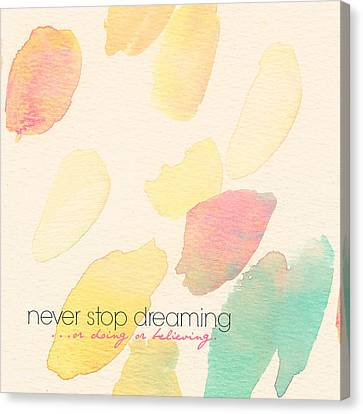 Never Stop Dreaming Doing Believing Canvas Print by Brandi Fitzgerald