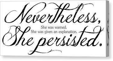Nevertheless She Persisted - Dark Lettering Canvas Print by Cynthia Decker