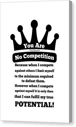 No Competition Canvas Print by FirstTees Motivational Artwork