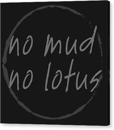 Canvas Print featuring the digital art No Mud No Lotus Black by Julie Niemela