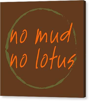 Canvas Print featuring the digital art No Mud No Lotus by Julie Niemela