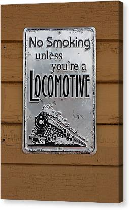 No Smoking Unless Youre A Locomotive Canvas Print by Suzanne Gaff