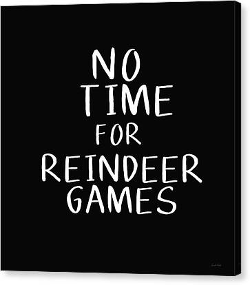 No Time For Reindeer Games Black- Art By Linda Woods Canvas Print by Linda Woods