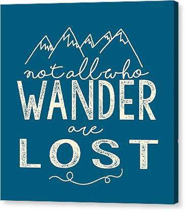 Not All Who Wander Canvas Print