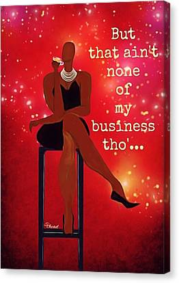 Not My Business Canvas Print by Romaine Head