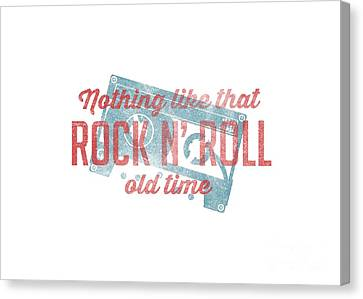Nothing Like That Old Time Rock And Roll Tee White Canvas Print by Edward Fielding