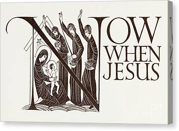 Child Jesus Canvas Print - Now When Jesus by Eric Gill