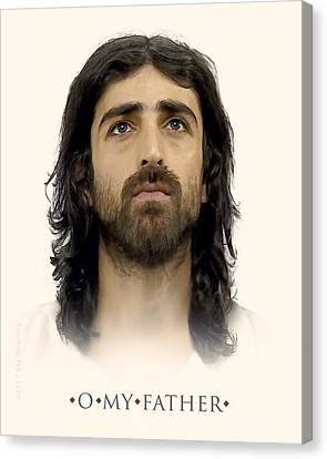 Jesus Face Canvas Print - O My Father by Ray Downing