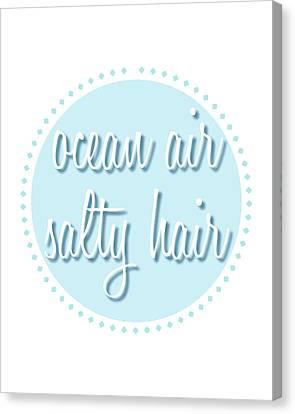 Ocean Air, Salty Hair Canvas Print
