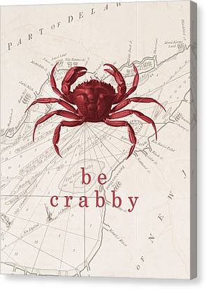 Ocean Quotes Be Crabby Print Canvas Print by Erin Cadigan