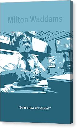 Office Space Milton Waddams Movie Quote Poster Series 003 Canvas Print