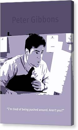 Office Space Peter Gibbons Movie Quote Poster Series 001 Canvas Print