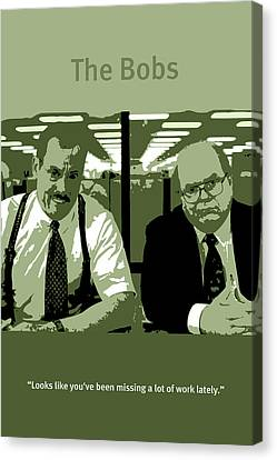Office Space The Bobs Bob Slydell And Bob Porter Movie Quote Poster Series 008 Canvas Print