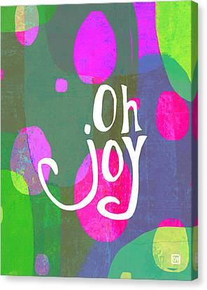 Oh Joy Canvas Print by Lisa Weedn