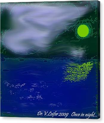 Once In Night Canvas Print by Dr Loifer Vladimir