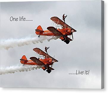 Bravery Canvas Print - One Life - Live It - Wing Walkers by Gill Billington