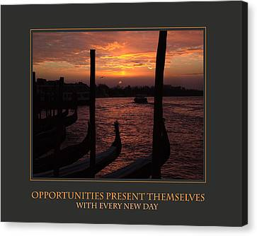 Opportunities Present Themselves With Every New Day Canvas Print