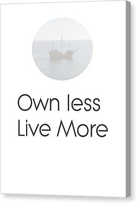 Own Less Live More Canvas Print