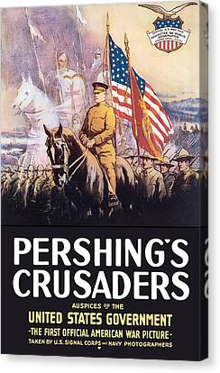 Pershing's Crusaders -- Ww1 Propaganda Canvas Print by War Is Hell Store