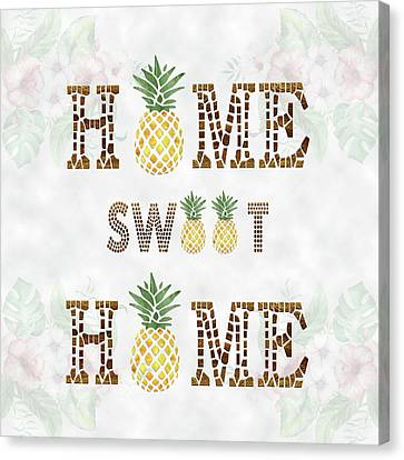 Canvas Print featuring the digital art Pineapple Home Sweet Home Typography by Georgeta Blanaru