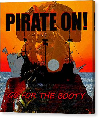 Pirate On And Go For The Booty Canvas Print by David Lee Thompson