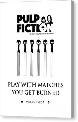 Play With Matches, You Get Burned. - Vincent Vega Canvas Print by Dear Dear