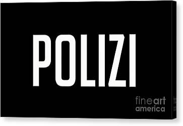 Police Canvas Print - Polizi Tee by Edward Fielding