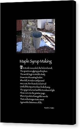 Poster Poem - Maple Syrup Making Canvas Print by Poetic Expressions