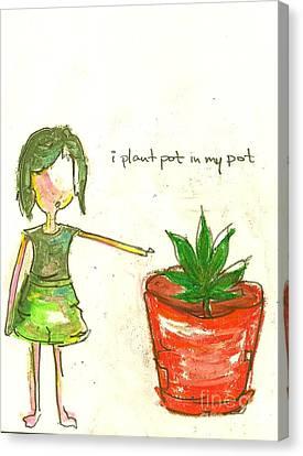 Pot In My Pot Canvas Print