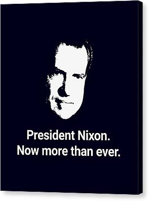Presidential Elections Canvas Print - President Nixon - Now More Than Ever by War Is Hell Store