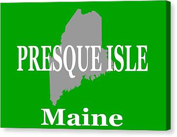 Canvas Print featuring the photograph Presque Isle Maine State City And Town Pride  by Keith Webber Jr