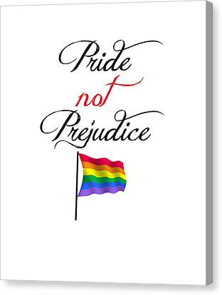Canvas Print featuring the digital art Pride Not Prejudice With Pride Flag by Heidi Hermes