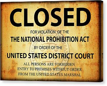 Prohibition Establishment Closed Sign Canvas Print by Daniel Hagerman